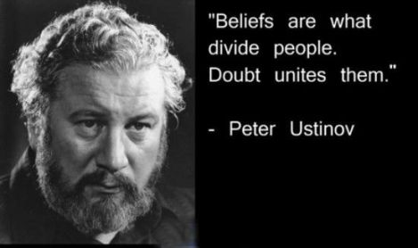 Famous-Beliefs-Quotes-with-Images-–-Pictures-–-Photos-–-Your-Belief-Beliefs-are-what-divide-people.-Doubt-unites-them.-Peter-Ustinov
