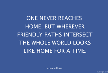 one-never-reaches-home-but-wherever-_hermann-hesse-quote