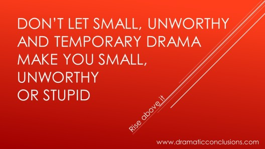 Don't let small, unworthy