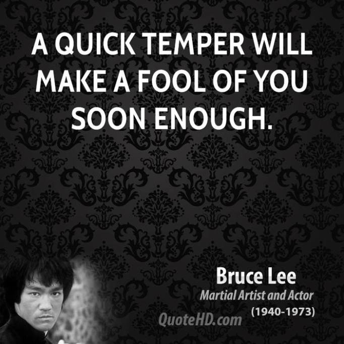 bruce-lee-actor-quote-a-quick-temper-will-make-a-fool-of-you-soon