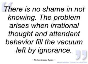 there-is-no-shame-in-not-knowing-neil-degrasse-tyson